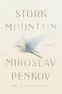 Miroslav Penkov, Stork Mountain